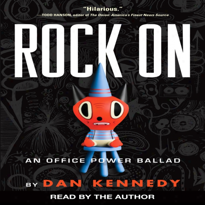 Rock On: An Office Power Ballad (unabridged)