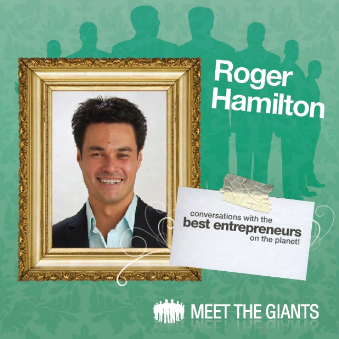 Roger Hamilton - Getting In Flow Using Wealth Dynamics Entrepreneur Profiling: Conversations With The Best Entrepreneurs On The Planet (unabridged)