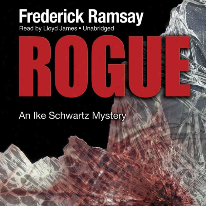 Rogue: One Ike Schwartz Mystery (unabridged)
