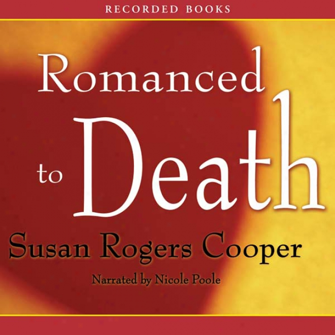 Romanced To Death (unabridged)