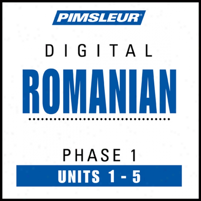 Romanian Phase 1, Unit 01-05: Larn To Speak And Understand Romanian With Pimsleur Language Programs