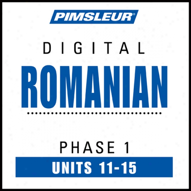 Romanian Phase 1, Unit 11-15: Learn To Speak And Understand Romanian With Pimsleur Language Programs