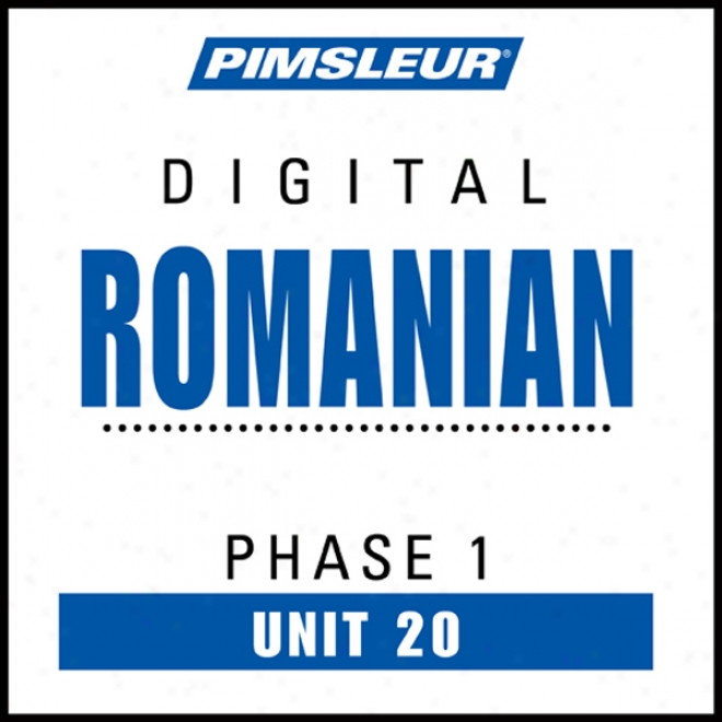 Romanian Phase 1, Unit 20: Learn To Speak And Understand Romanian With Pimsleur Language Programs