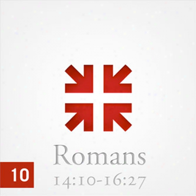 Romans: The Gteat3st Letter Ever Written, Part 1O