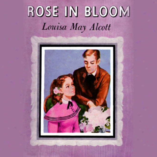 Rose In Bloom (unabridged)