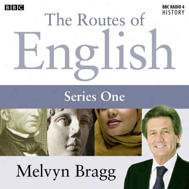 Routes Of English: The Dawn Of English (series 1, Programme 2) (unabridged)