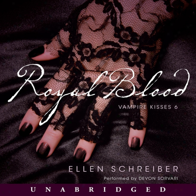 Royal Blood: Extortioner Kisses 6 (unabridged)