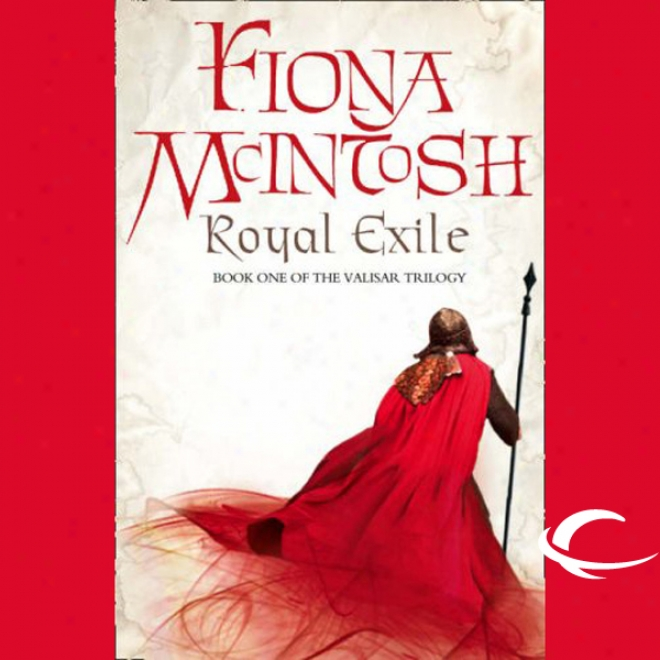 Royal Exile: Book One Of The Valisar Trilogy (unabridged)