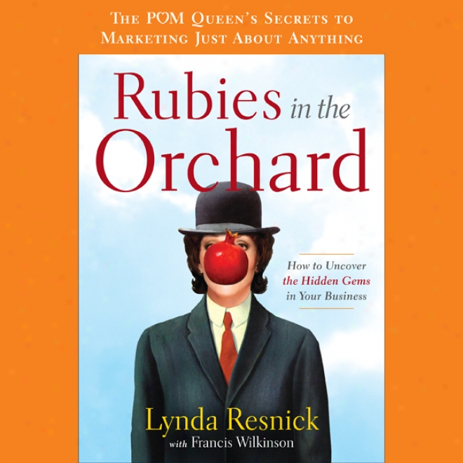 Rubies In The Orchard: How To Uncover The Hidden Gems In Your Business (unabridged)