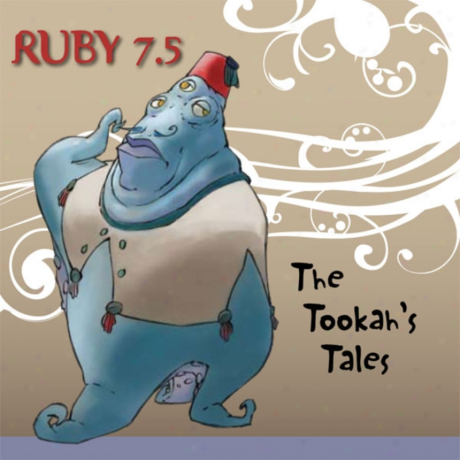 Ruby 7.5 - The Tookiah's Tales