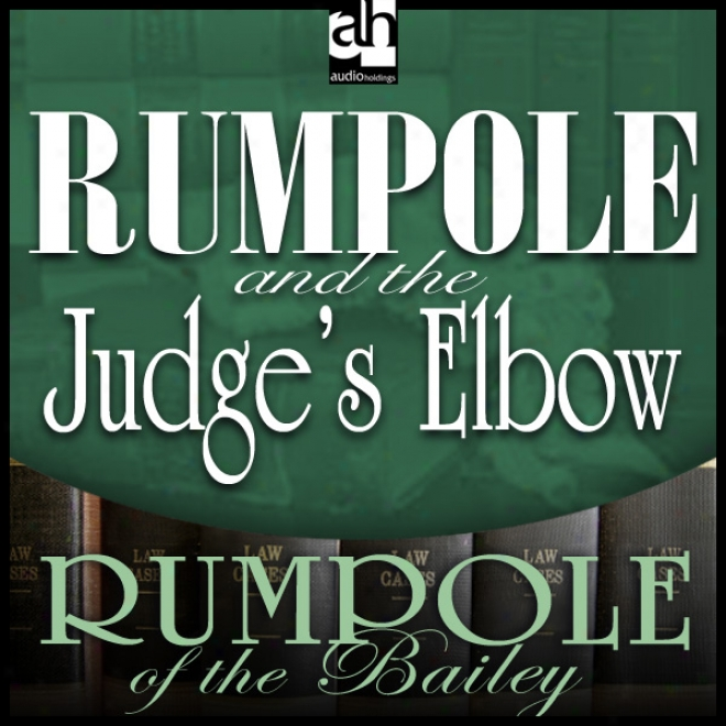 Rumpole And The Judge's Elbow