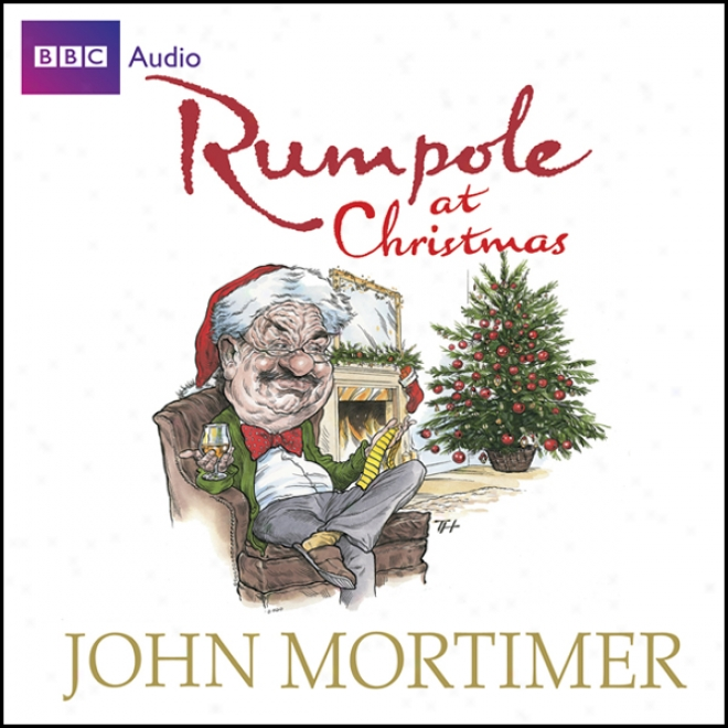 Rumpole At Christmas (unabridged)