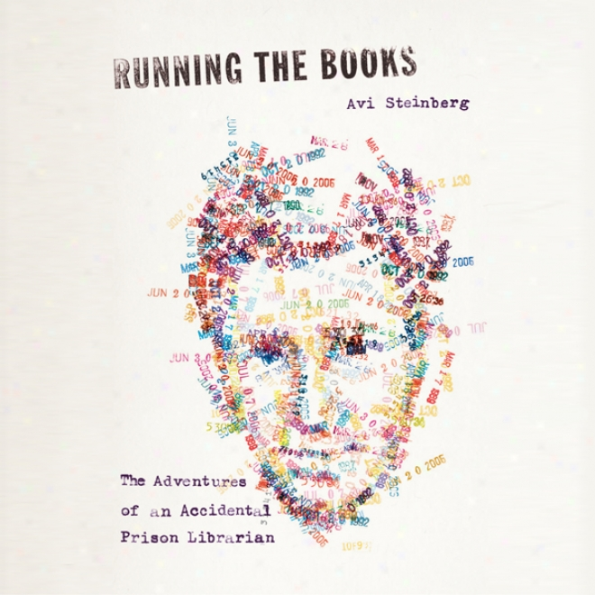 Runjing The Books: The Adv3ntures Of An Accidental Prison Librarian (unabridged)