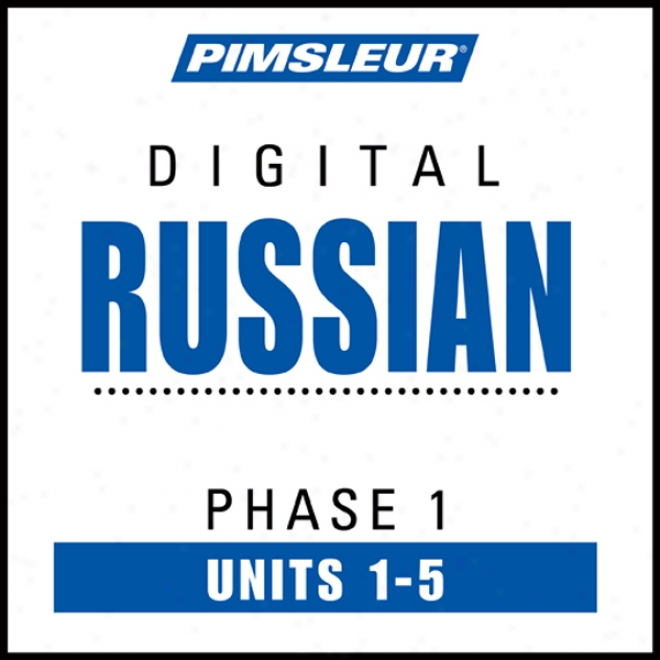 Russian Phase 1, Unit 01-05: Learn To Speak And Understand Russian With Pimsleur Lanfuage Progtams