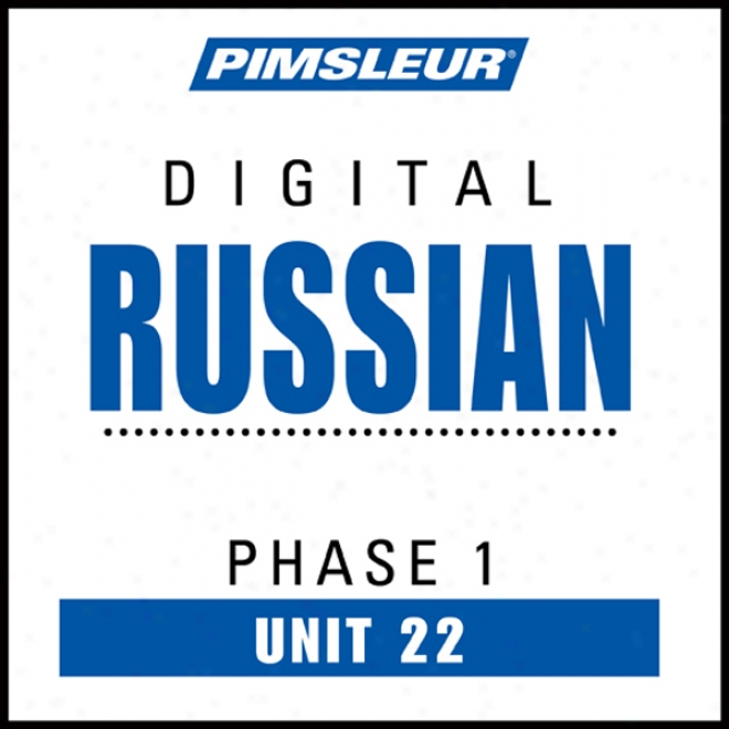 Russian Appearance 1, Unit 22: Learn To Seak And Understand Russian With Pimsleur Speech Programs