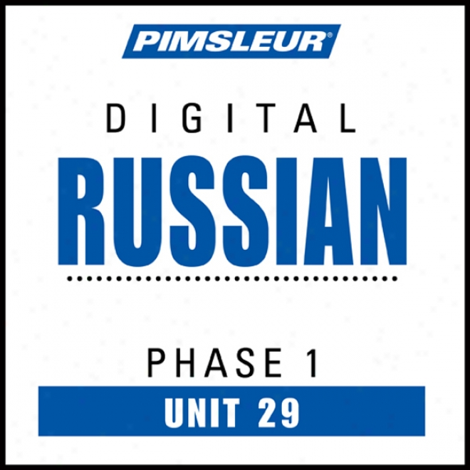 Russian Phase 1, Unit 29: Get ~ing To Treat And Understand Russian With Pimsleur Language Programs