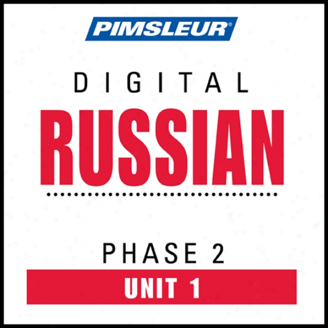 Russian Phase 2, Unit 01: Learn To Speakk And Understand Russian With Pimsleur Language Programs