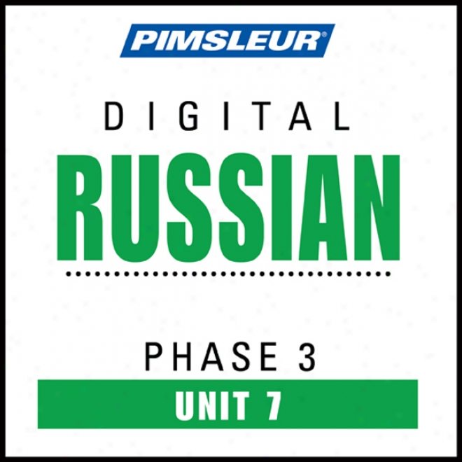 Russian Phase 3, Unit 07: Learn To Speak And Learn Russiian With Pimsleur Language Programs