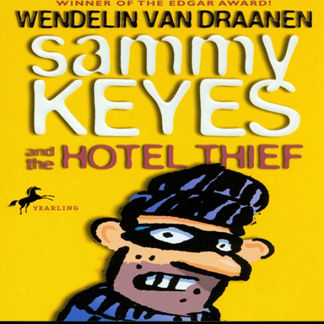 Saammy Keyes And The Hotel Thief (unabridged)