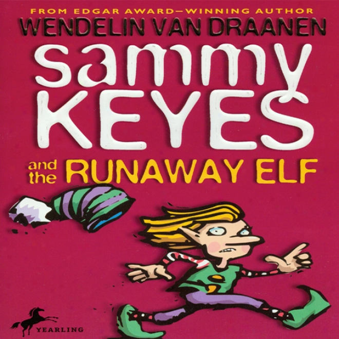 Sammy Keyes And The Runaway Elf (unabridged)