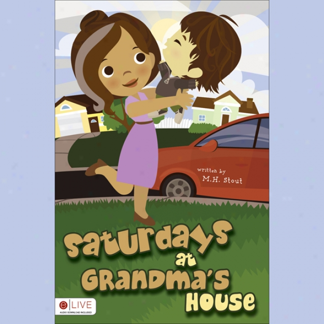 Saturdays At Grandma's House (unabridged)