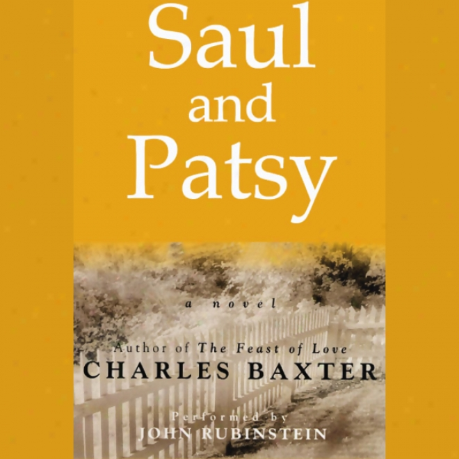 Saul And Patsy: A Novel (unabridged)