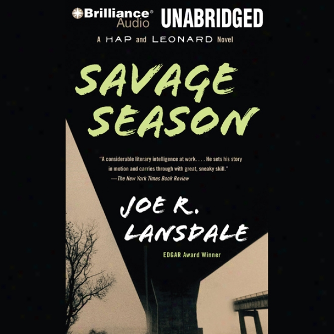 Savage Season: A Hap And Leonard Novel #1 (unabridged)