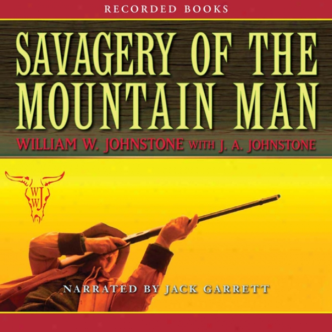 Savagery Of The Mountain Man (unabridged)