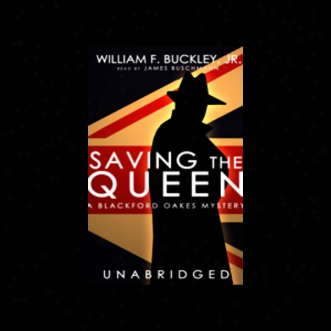 Saving The Queen: A Blackford Oakes Mystery (unabridged)