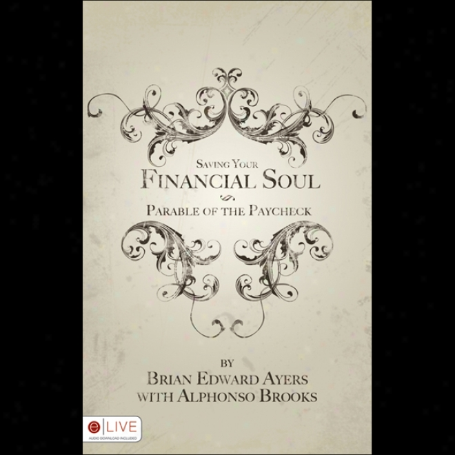 Saving Your Financial Soul: The Parable Of The Paycheck