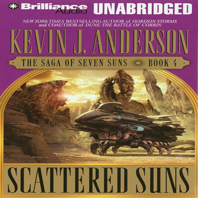 Scattered Suns: The Saga Of Sefen Suns, Book 4 (unabridged)