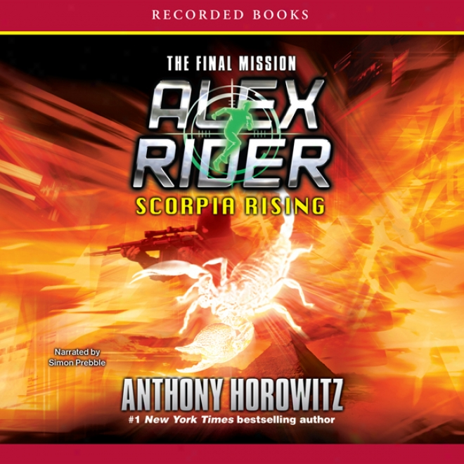 Scorpia Rising - The Final Mission: An Alex Rider Adventure (unabridged)