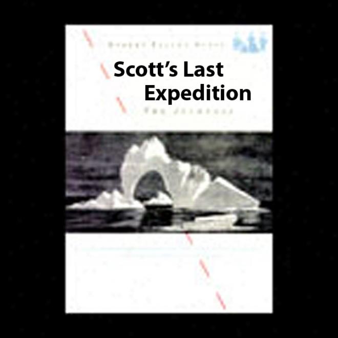 Scott's Last Expedition: The Journals (unabridged)
