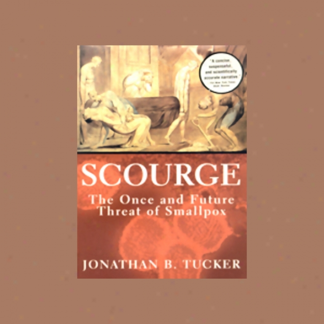 Scourge: The Once And Future Threat Of Smallpox (unabridged)
