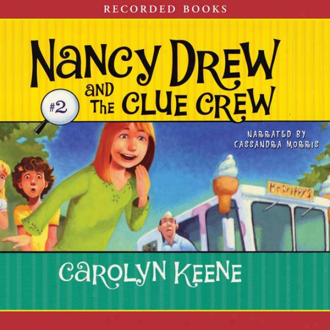 Scream For Ice Cream: Nancy Drew And The Clue Crdw, Book 2 (unabridged)