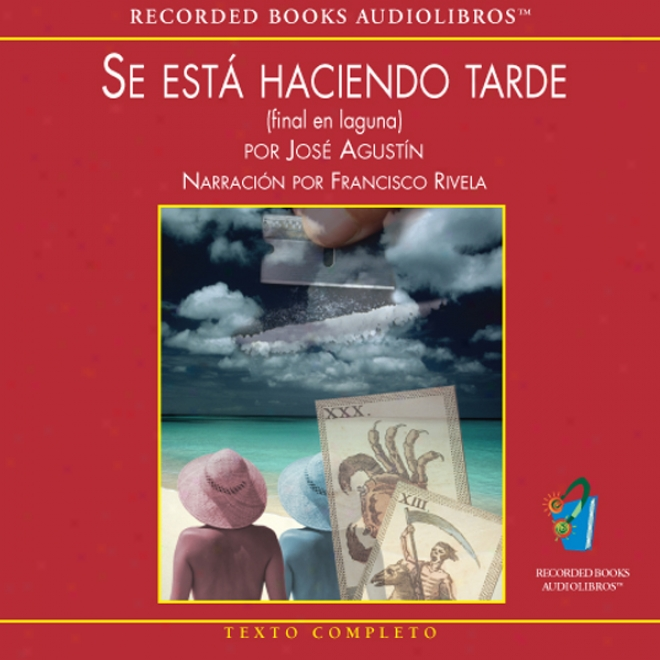 Se Esya Haciendo Tarde [it's Getting Late (texto Completo)]: (final En Laguna) (unabridged)
