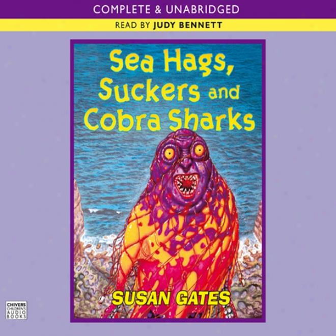 Sea Hags, Suckers And Cobra Sharks (unabridged)