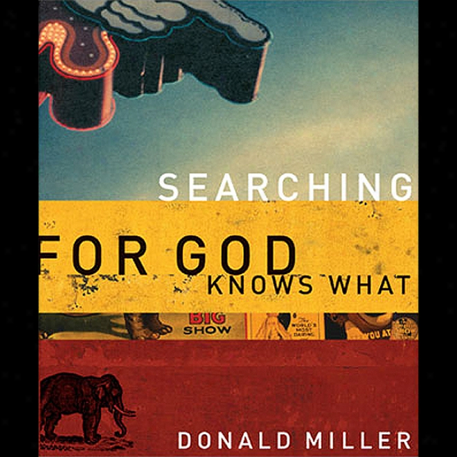 Searching For God Knows How (unabridged)