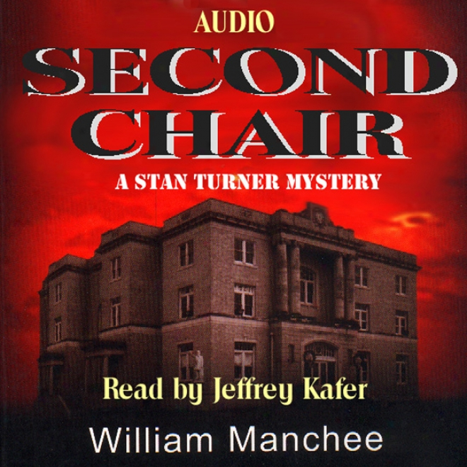 Second Chair: A Stan Turner Mystery (unabrixged)