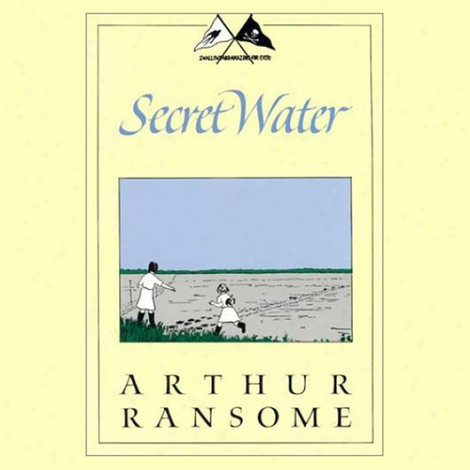 Secret Water: Swalloas And Amazons Series (unabridged)