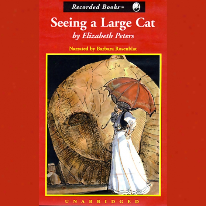 Seeing A Large Cat: The Amelia Peabody Succession, Book 9 (unabridged)