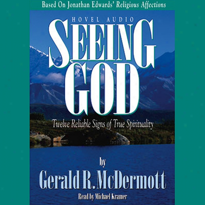 Seeing God: Twelve Reliable Signs Of True Spirjtuality (unabridged)