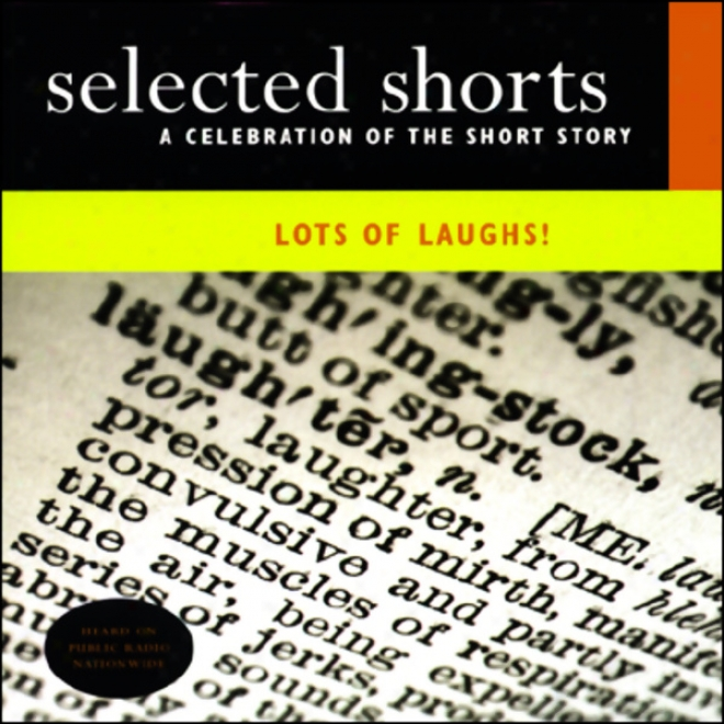 Selected Shorts: Lots Of Laughs! (unabridged)