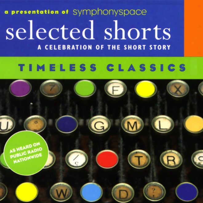 Selected Shorts: Timeless Classics