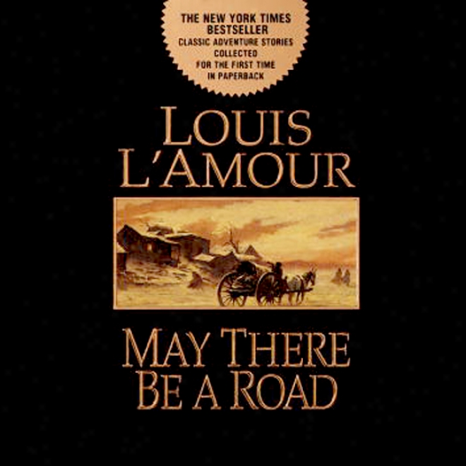 Selected Stories From May There Be A Road