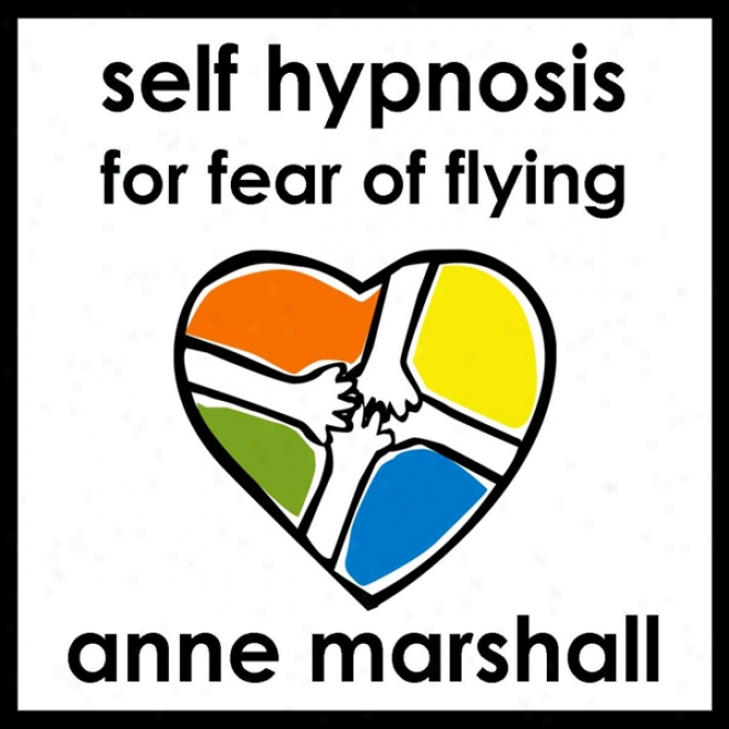 Self Hypnosis For Fear Of Flying