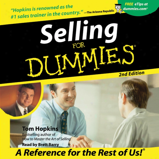 Selling For Dummies, Second Edition
