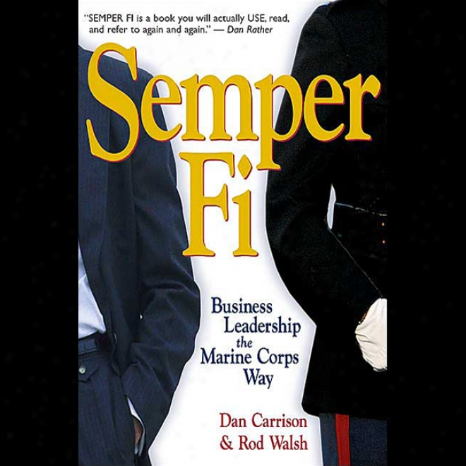 Semper Fi: Business Leadership The Marine Corps Way (unabridged)