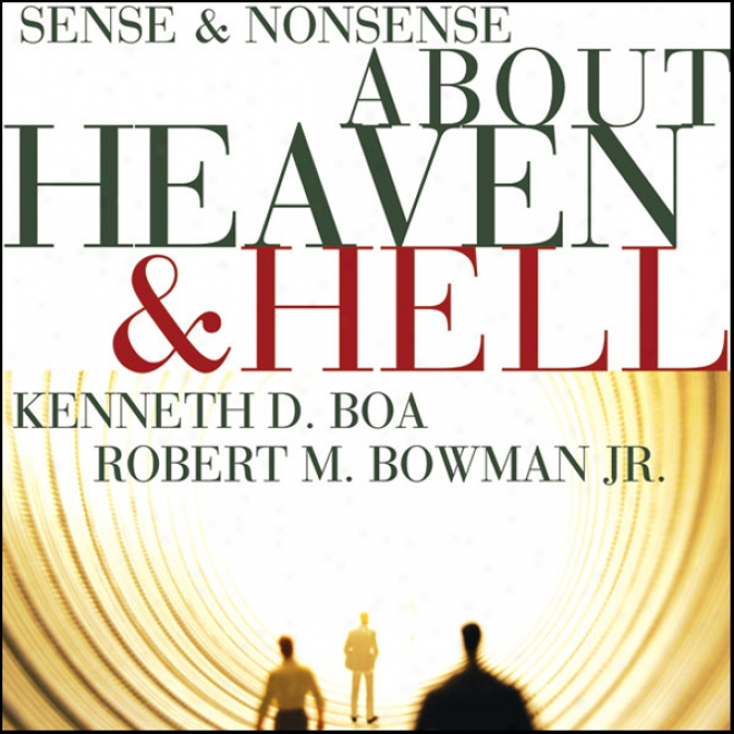 Sense And Nonsense About Heaven And Hell (unabridged)