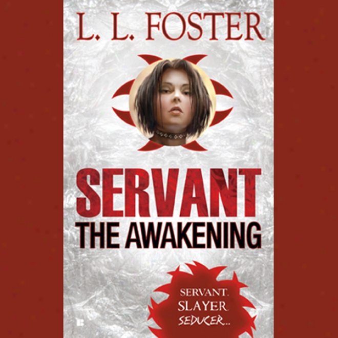 Servant: The Awakening (unabridged)